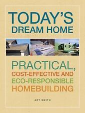 Building Today's Green Home: Practical, Cost-Effective and Eco-Responsible Homeb