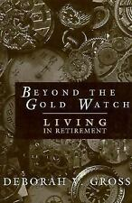 Beyond the Gold Watch: Living in Retirement-ExLibrary
