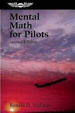 Mental Math for Pilots by Ronald D. McElroy (2004, Paperback, Study Guide)