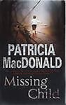 Missing Child, MacDonald, Patricia, Good Condition, Book