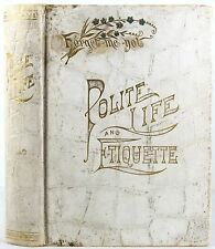 1891 ANTIQUE ETIQUETTE BOOK MANNERS DRESS HOME HOUSEHOLD LETTER-WRITING WEDDINGS