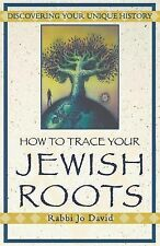 How to Trace Your Jewish Roots : Discovering Your Unique History by Jo David...