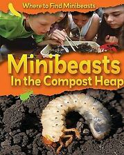 Minibeasts in the Compost Heap (Where to Find Minibeasts)-ExLibrary