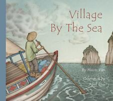 In a Village by the Sea by Muon Van (2015, Picture Book)