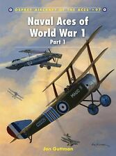 Aircraft of the Aces: Naval Aces of World War 1 Pt. 1 by Jon Guttman (2011,...