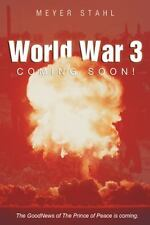 World War 3 Coming Soon! by Meyer Stahl (2013, Paperback)