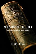 Ministry by the Book: New Testament Patterns for Pastoral Leadership by Tidball