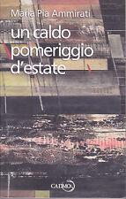 UN CALDO POMERIGGIO D'ESTATE  M. PIA AMMIRATI