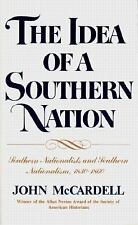 The Idea of a Southern Nation: Southern Nationalists and Southern Nationalism, 1