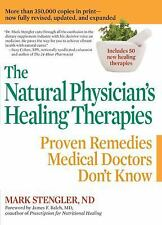 The Natural Physician's Healing Therapies : Proven Remedies Medical Doctors...