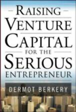 Raising Venture Capital for the Serious Entrepreneur, Berkery, Dermot, Acceptabl
