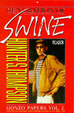 Generation of Swine: Tales of Shame and Degradation in the '80s. Gonzo Papers Vo