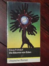 Klaus Frühauf - Die Bäume von Eden (Mitteldeutscher Verlag, DDR, 1984)