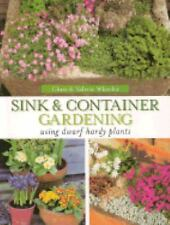 Sink & Container Gardening: Using Dwarf Hardy Plants-ExLibrary