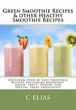 Green Smoothie Recipes & Other Healthy Smoothie Recipes  : Discover Over 50...