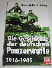 General Walther K. Nehring - Die Geschichte der deutschen Panzerwaffe 1916-1945