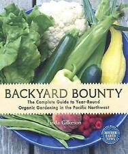 Backyard Bounty: The Complete Guide to Year-Round Organic Gardening in the...