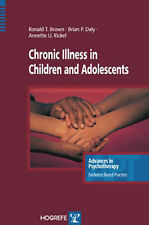 Chronic Illness in Children and Adolescents by R. T. Brown, Brian P. Daly,...