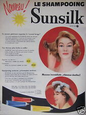 PUBLICITÉ 1957 SHAMPOOING SUNSILK MOUSSE IMMEDIATE CHEVEUX DOCILES- ADVERTISING