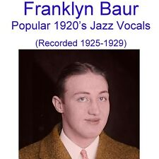 Franklyn Baur Popular 1920's Jazz Vocals (Recorded 1925-1929) - New CD