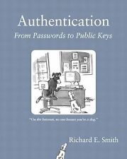 Authentication : From Passwords to Public Keys by Richard E. Smith (2001,...