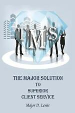 The Major Solution to SUPERIOR Client Service : Master Your Craft Through...