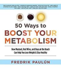 50 Ways to Boost Your Metabolism : How Mustard, Red Wine, and Days at the...