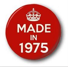 MADE IN 1975  - 1 inch / 25mm Button Badge - Novelty Cute 42nd Birthday