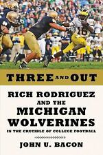 Three and Out: Rich Rodriguez and the Michigan Wolverines in the Cruci-ExLibrary