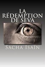 La Redemption de Seva by Sacha Isaïn (2014, Paperback)