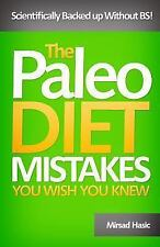 Paleo Diet Mistakes You Wish You Knew by Mirsad Hasic (2013, Paperback)
