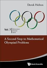 Mathematical Olympiad: A Second Step to Mathematical Olympiad Problems Volume...