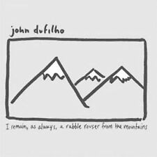 I Remain, As Always, A Rabble Rouser From the Mountains by John Dufilho