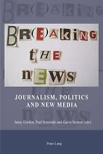 NEW - Br(e)aking the News: Journalism, Politics and New Media