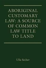 Aboriginal Customary Law: A Source of Common Law Title to Land, Secher, Ulla, Ne