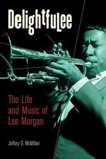 Delightfulee: The Life and Music of Lee Morgan Jazz Perspectives
