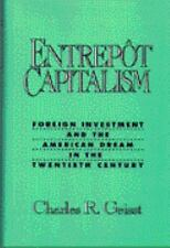 Entrepot Capitalism: Foreign Investment and the American Dream in the Twentieth
