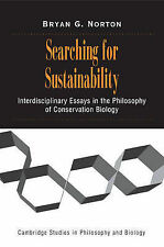 Searching for Sustainability: Interdisciplinary , Bryan G. Norton, Excellent