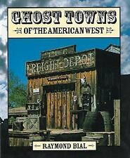Ghost Towns of the American West (Historical and Old West)