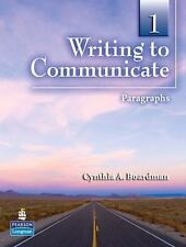 Writing to Communicate 1: Paragraphs by Boardman, Cynthia A.
