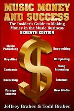 Music Money and Success 7th Edition: The Insider's Guide to Making Money in the
