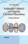 Molecular Orbitals and Organic Chemical Reactions by Ian Fleming (2009,...