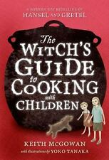 The Witch's Guide to Cooking with Children (Texas Bluebonnet Books) McGowan, Ke