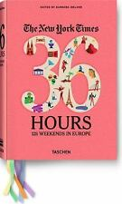 The New York Times, 36 Hours : 125 Weekends in Europe (2012, Book, Other)