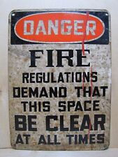 Old DANGER FIRE REGULATIONS DEMAND THIS SPACE BE CLEAR Industrial Safety Sign