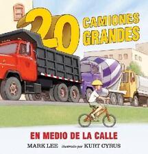 Veinte Camiones Grandes en Medio de la Calle by Mark Lee (2015, Board Book)