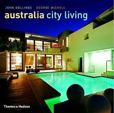 Australia City Living by John Gollings and George Michell (2004, Hardcover)