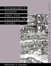 Community Design and the Culture of Cities : The Crossroad and the Wall by...