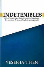 Indetenibles : 365 Reflexiones by Yesenia Then (2016, Paperback)