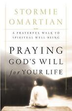 Praying God's Will For Your Life: A Prayerful Walk To Spiritual Well Being, Stor